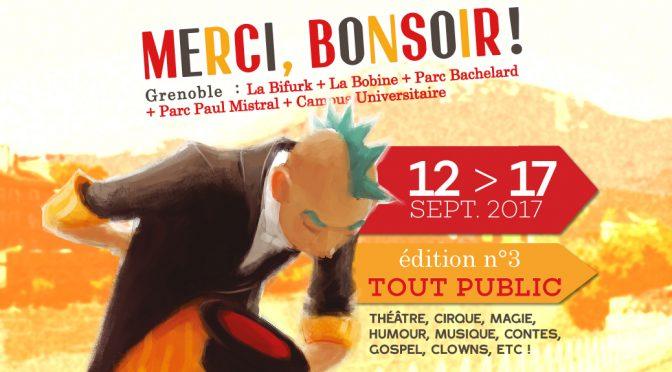 Du 12 au 17 Sept. – Festival Merci, Bonsoir ! Tout Public – Grenoble
