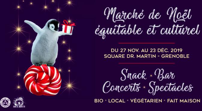 Marché de Noël équitable et culturel de Mix'Arts – Grenoble - 2019