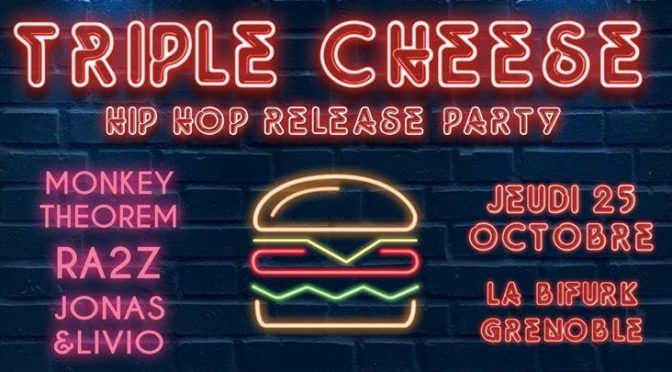 Triple Cheese - Release Party - Mix'Arts - Grenoble 2018